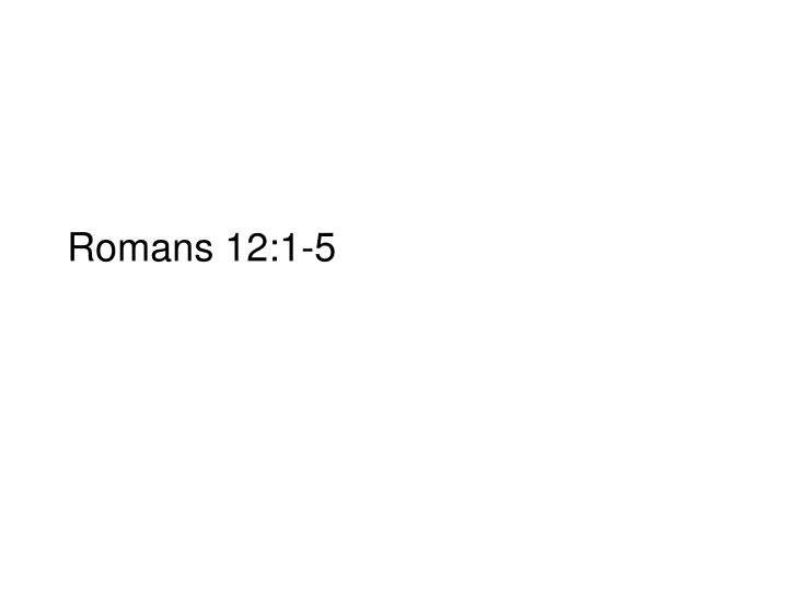 Romans 12:1-5