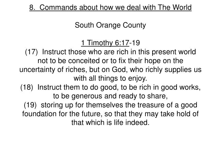 8.  Commands about how we deal with The World