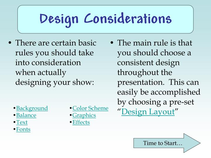 There are certain basic rules you should take into consideration when actually designing your show: