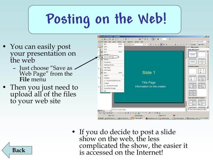You can easily post your presentation on the web