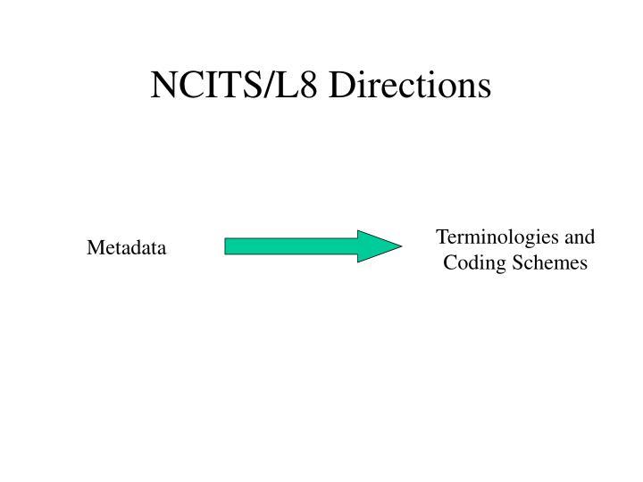 NCITS/L8 Directions