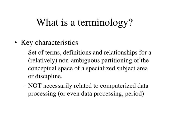 What is a terminology?