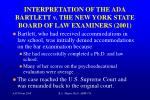 interpretation of the ada bartlett v the new york state board of law examiners 2001