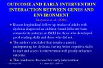 outcome and early intervention interaction between genes and environment shaywitz et al 2006