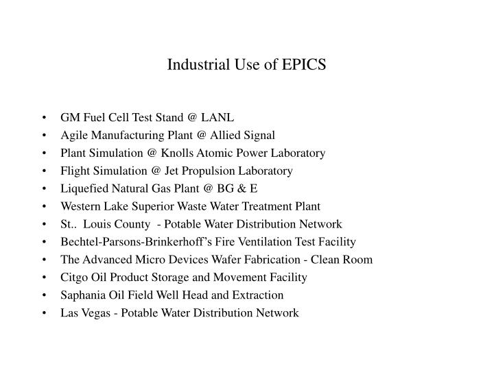 Industrial Use of EPICS