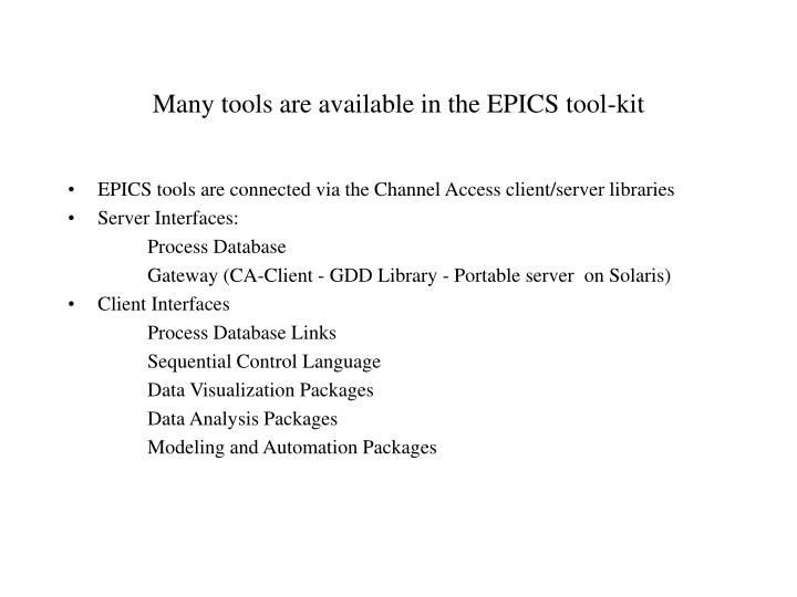 Many tools are available in the EPICS tool-kit