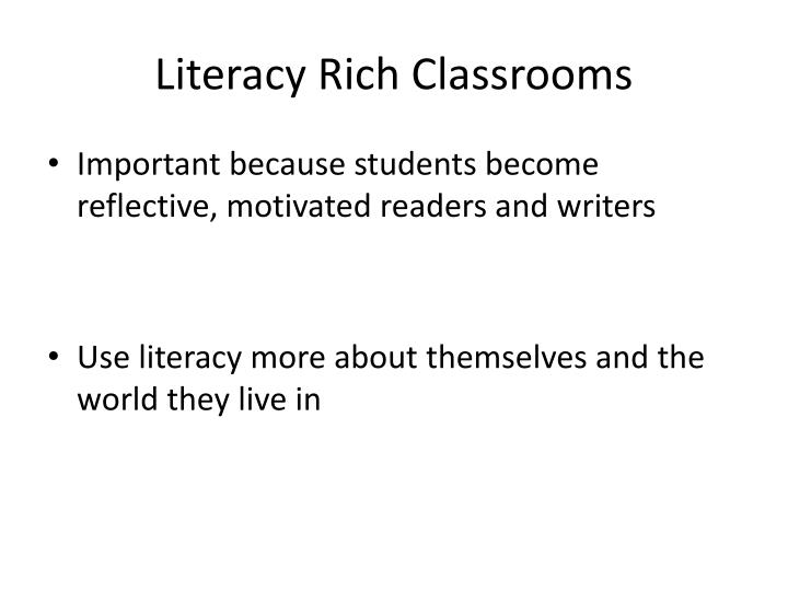 Literacy Rich Classrooms