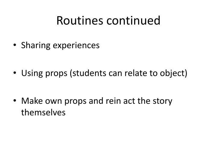 Routines continued