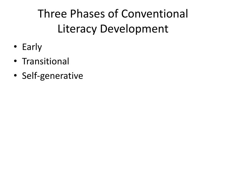 Three phases of conventional literacy development
