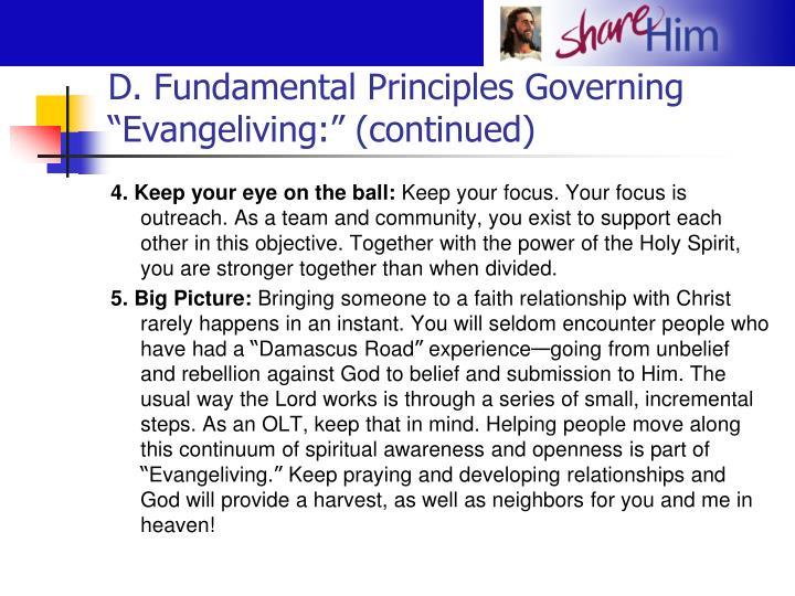 "D. Fundamental Principles Governing ""Evangeliving:"" (continued)"