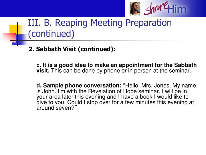 III. B. Reaping Meeting Preparation (continued)