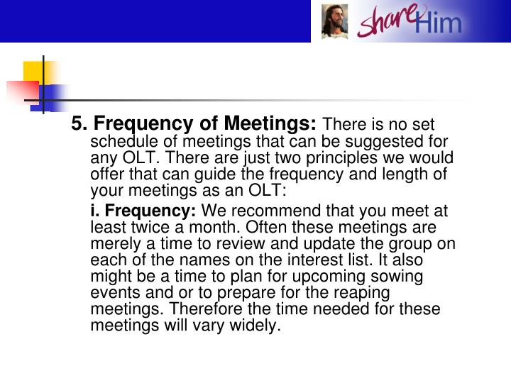 5. Frequency of Meetings: