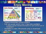 enjoy moving
