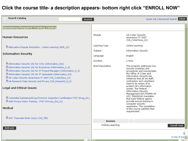 """Click the course title- a description appears- bottom right click """"ENROLL NOW"""""""