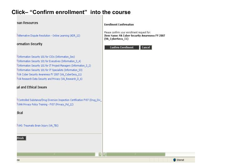"Click– ""Confirm enrollment""  into the course"