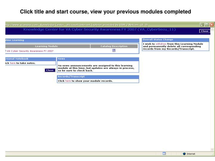 Click title and start course, view your previous modules completed