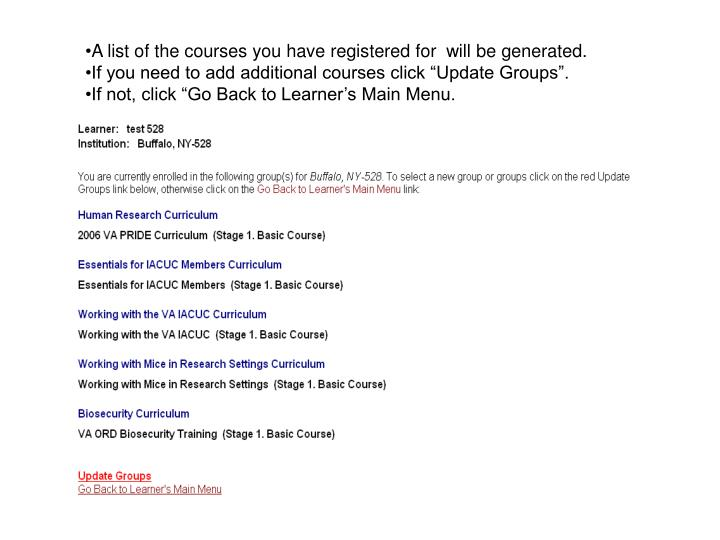A list of the courses you have registered for  will be generated.