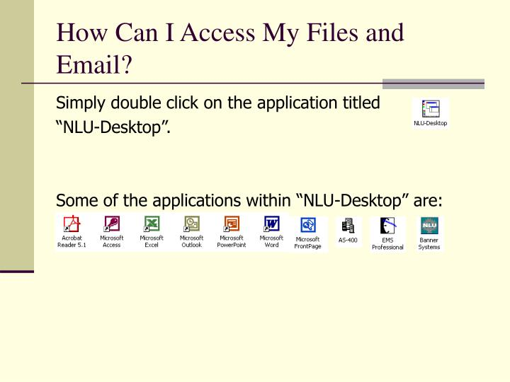 How Can I Access My Files and Email?