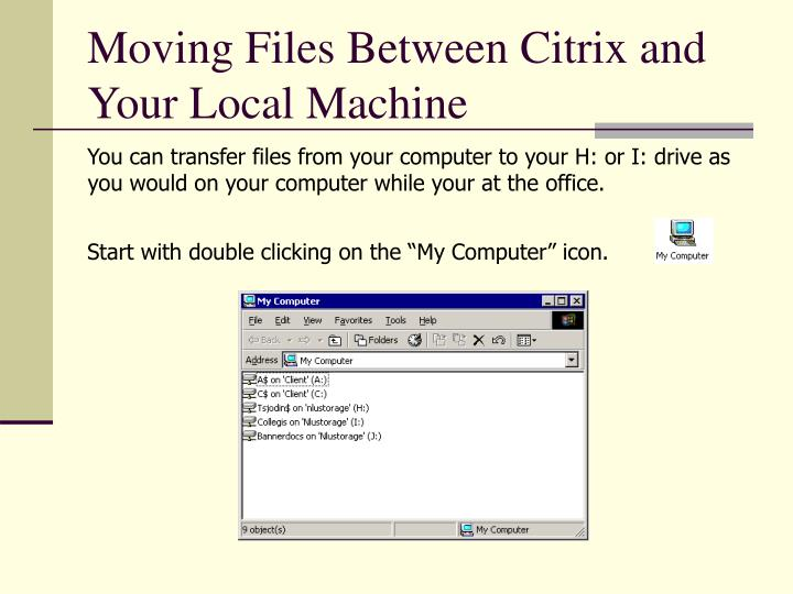 Moving Files Between Citrix and Your Local Machine