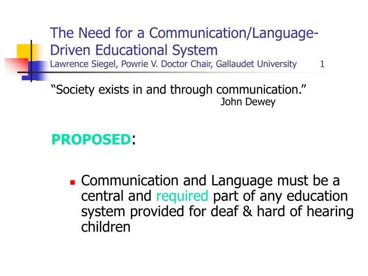 The Need for a Communication/Language-Driven Educational System
