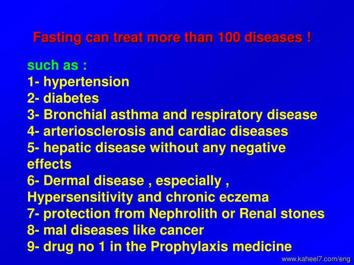 Fasting can treat more than 100 diseases !
