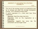 signposts to managing for strategic flexibility contd1