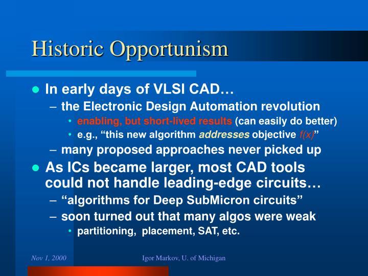 Historic Opportunism