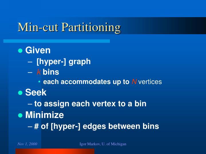 Min-cut Partitioning