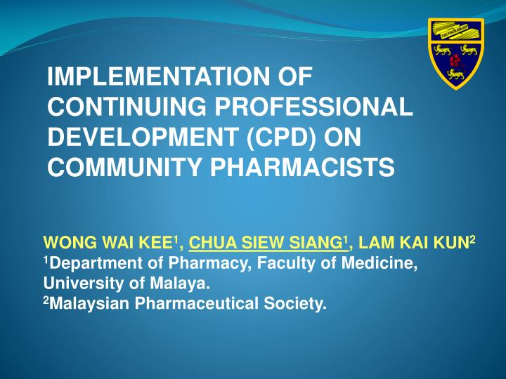 IMPLEMENTATION OF CONTINUING PROFESSIONAL DEVELOPMENT (CPD) ON COMMUNITY PHARMACISTS