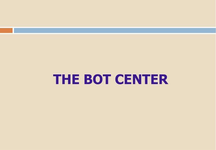 THE BOT CENTER