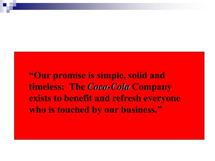 """""""Our promise is simple, solid and timeless:  The"""