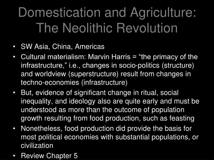 Domestication and agriculture the neolithic revolution