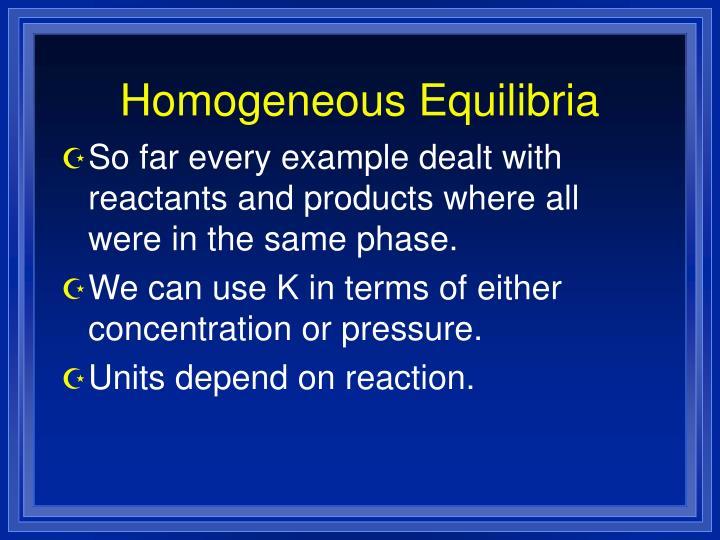 Homogeneous Equilibria