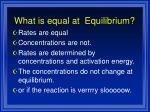 what is equal at equilibrium