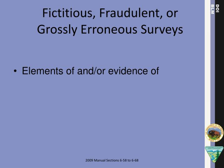 Fictitious, Fraudulent, or Grossly Erroneous Surveys