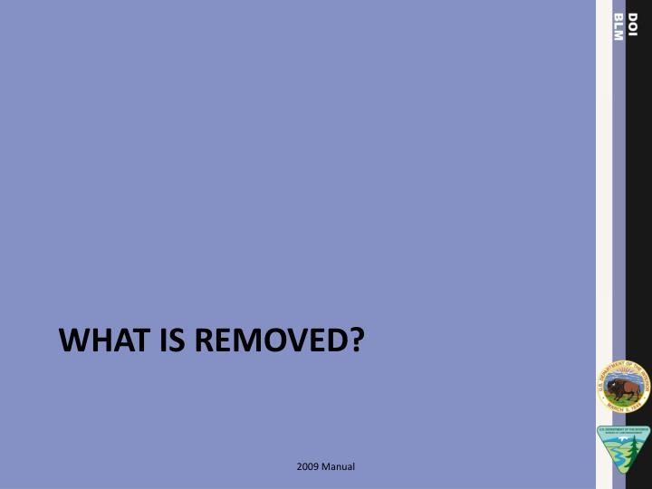 What is removed?