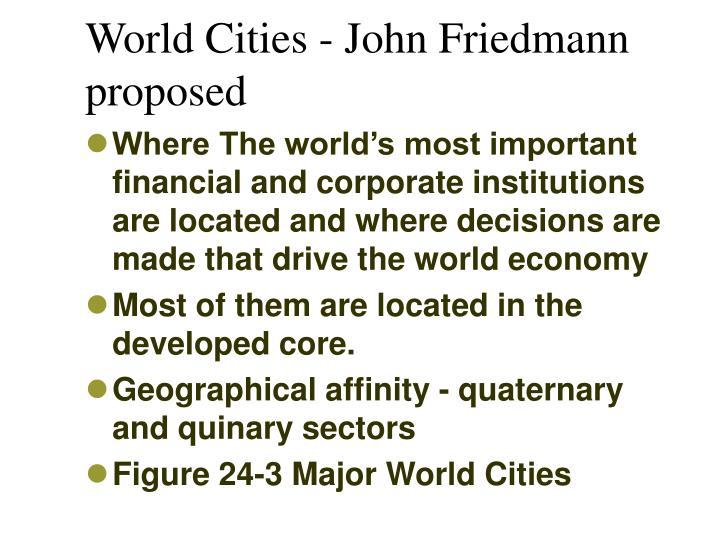 World Cities - John Friedmann proposed