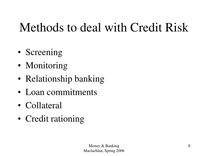 Methods to deal with Credit Risk