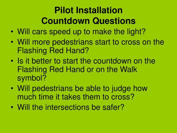 Pilot Installation
