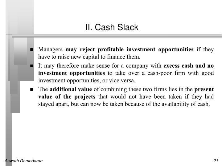II. Cash Slack