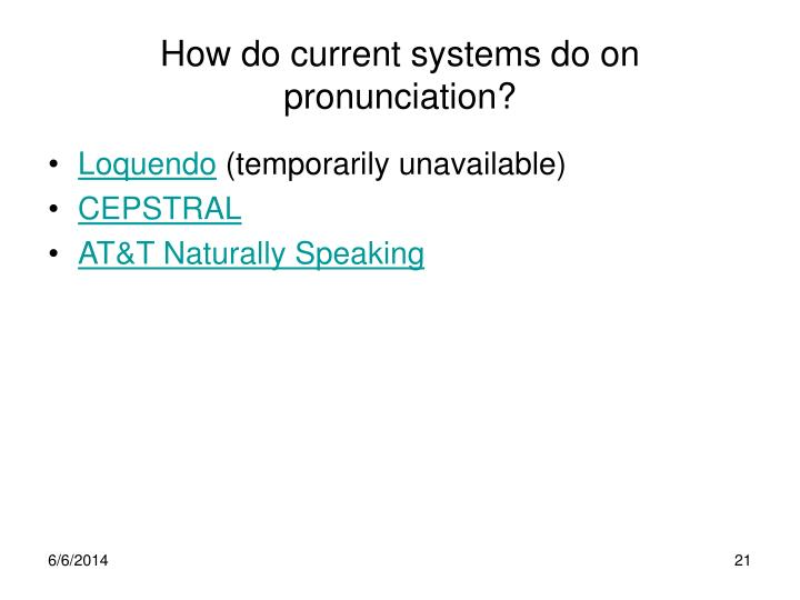 How do current systems do on pronunciation?