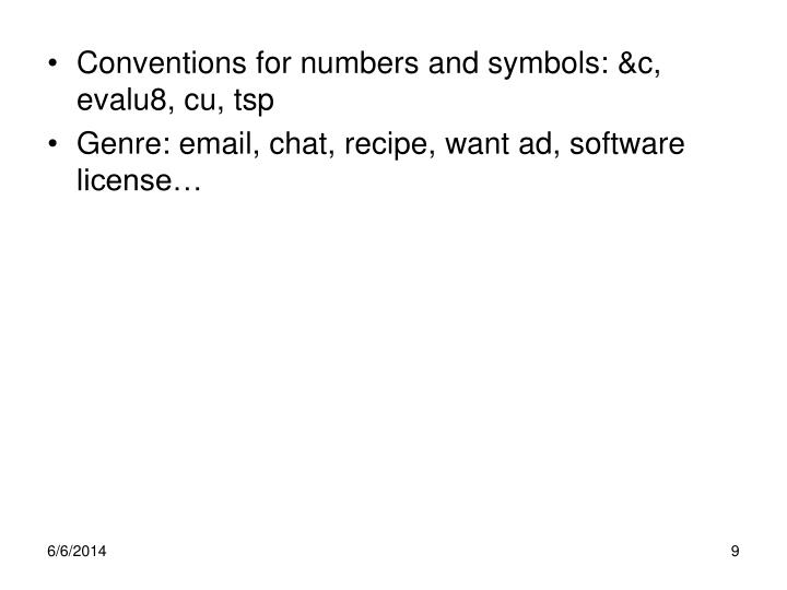 Conventions for numbers and symbols: &c, evalu8, cu, tsp
