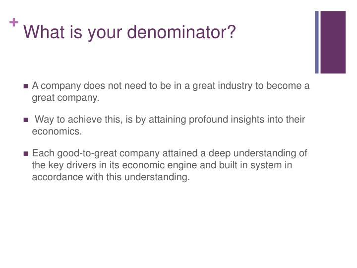 What is your denominator?