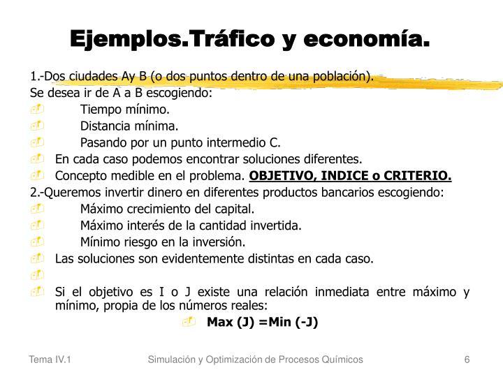 Ejemplos.Tráfico y economía.