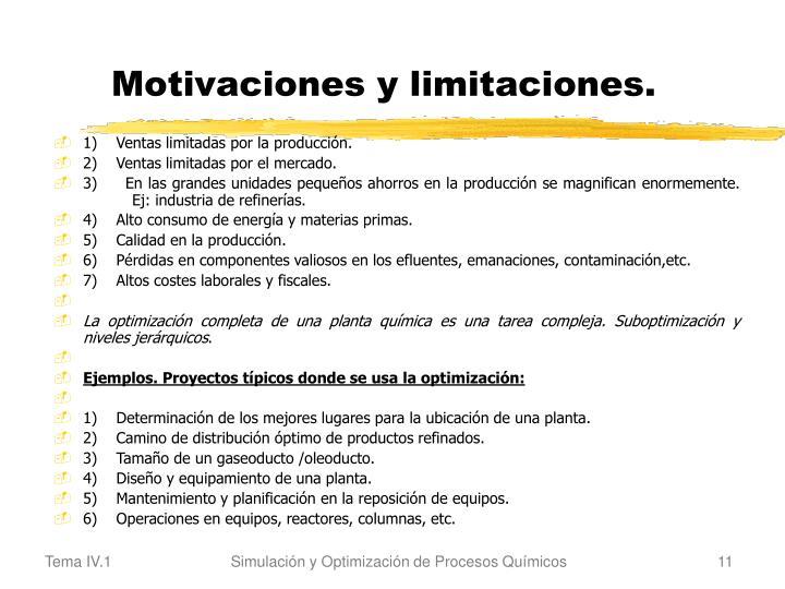 Motivaciones y limitaciones.