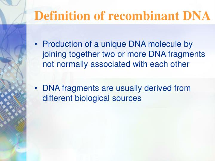 Definition of recombinant DNA