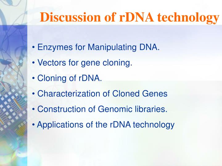 Discussion of rDNA technology