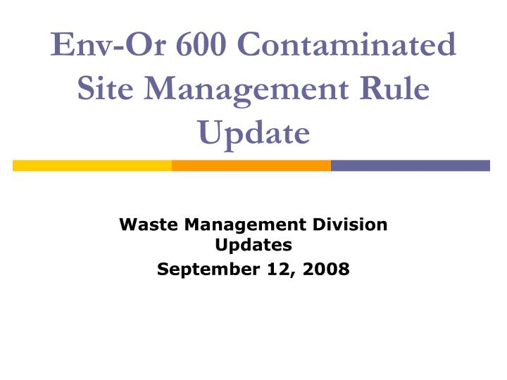 env or 600 contaminated site management rule update