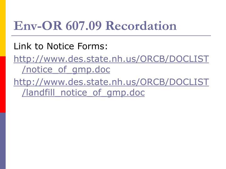 Env-OR 607.09 Recordation