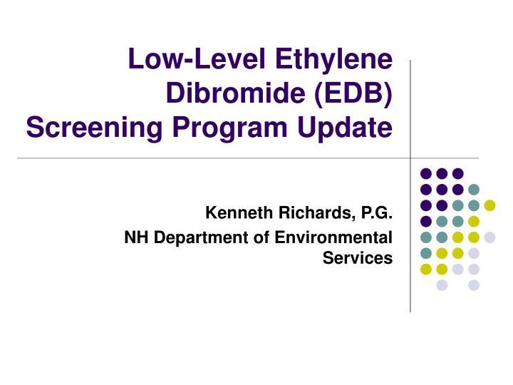 Low-Level Ethylene Dibromide (EDB) Screening Program Update